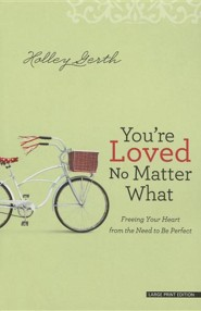 You're Loved No Matter What, Large Print