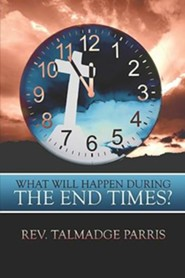 What Will Happen During the End Times?