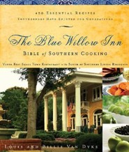 The Blue Willow Inn Bible of Southern Cooking  -     By: Louis Van Dyke, Billie Van Dyke
