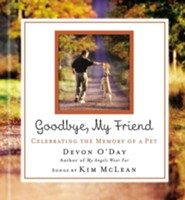 Goodbye, My Friend: Celebrating the Memory of a Pet [With Audio CD W/4 Songs]  -     By: Devon O'Day, Kim McLean