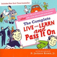 The Complete Live and Learn and Pass It on  -     By: H. Jackson Brown Jr.