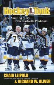 Hockey Tonk: The Amazing Story of the Nashville Predators