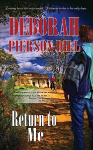 Return to Me  -     By: Deborah Pierson Dill
