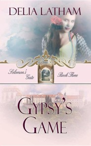 #3: Gypsy's Game  -     By: Delia Latham