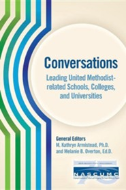 Conversations, Leading United Methodist-Related Schools, Colleges, and Universities
