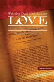 Watching Over One Another in Love: A Wesleyan Model for Ministry AssessmentRevised Edition