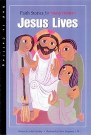 Jesus Lives: Faith Stories for Young Children