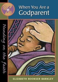When You Are a Godparent: Handing on the Faith