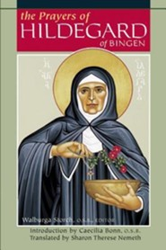 Prayers of Hildegard of Bingen  -     Edited By: Walburga Storch O.S.B.     Translated By: Sharon Therese Nemeth     By: Walburga Storch(ED.), Caecilia Bonn & Sharon Therese Nemeth