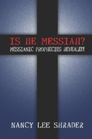 Is He Messiah?: Messianic Prophecies Revealed!