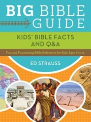 Big Bible Guide: Kids' Bible Facts and Q&A: Fun and Fascinating Bible Reference for Kids Ages 8 to 12