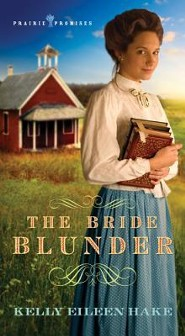 The Bride Blunder, Prairie Promises Series #3