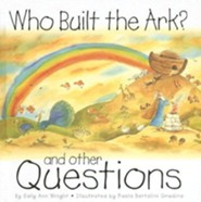 Who Built the Ark?: And Other Questions  -     By: Sally Ann Wright     Illustrated By: Paola Bertolini Grudina