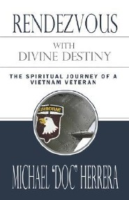 Rendezvous with Divine Destiny: The Spiritual Journey of a Vietnam Veteran