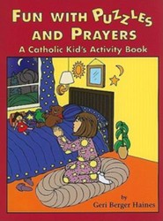 Fun with Puzzles and Prayers: A Catholic Kid's Activity Book  -     By: Geri Berger Haines
