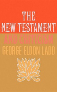 The New Testament and Criticism