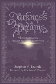 Darkness & Dreams: A Spiritual Journey Through Separation and Divorce