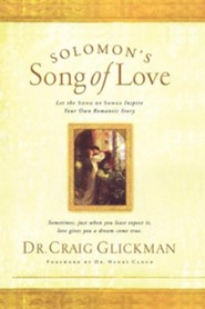 Solomon's Song of Love: Let the Song of Songs Inspire Your Own Romantic Story