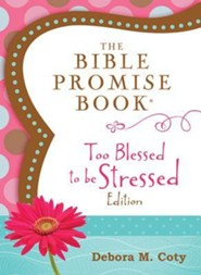 Bible Promise Book: Too Blessed to Be Stressed Edition