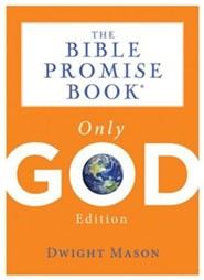 Bible Promise Book: Only God Edition