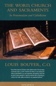 The Word, Church, and Sacraments: In Protestantism and Catholicism