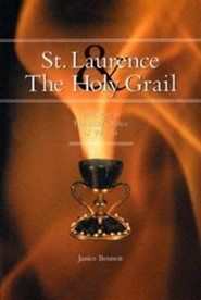 St. Laurence & the Holy Grail: The Story of the Holy Chalice of Valencia