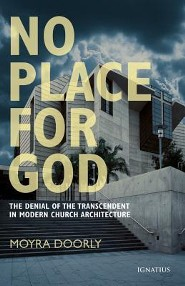 No Place for God: The Denial of the Transcendant in Modern Architecture
