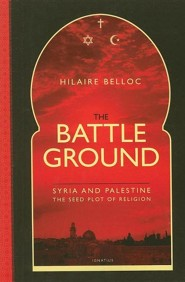 The Battleground: Syria and Palestine the Seed-plot of Religion
