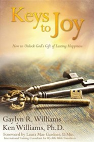 Keys to Joy: How to Unlock God's Gift of Lasting Happiness