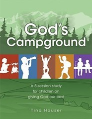God's Campground: A 5-Session Study for Children on Giving God Our Best