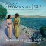 Portrait of a Woman and Jesus: He Looked Through Her Eyes and Into Her Heart  -     By: Barbara Quillen Egbert     Illustrated By: Wilson Ong