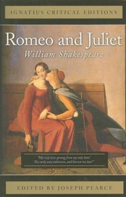 Romeo and Juliet  -     Edited By: Joseph Pearce     By: William Shakespeare