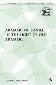 The Aramaic of Daniel in the Light of Old Aramaic  -     By: Zdravko Stefanovic