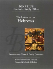 The Letter to the Hebrews: Ignatius Catholic Study Bible, Edition 2