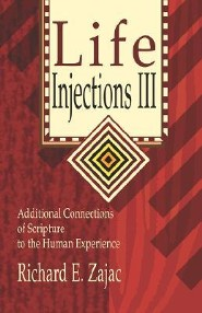 Life Injections III: Additional Connections of Scripture to the Human Experience