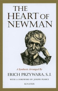 The Heart of Newman, 2nd edition  -     Edited By: Erich Przywara     By: Erich Przywara(Ed.)
