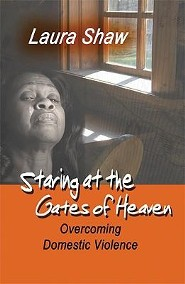 Staring at the Gates of Heaven: Overcoming Domestic Violence