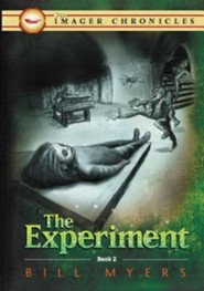 The Experiment, Imager Chronicles Series #2   -              By: Bill Myers