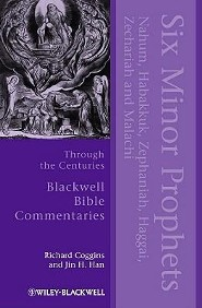 Six Minor Prophets Through the Centuries: Blackwell Bible Commentaries [BBC]  -     By: Richard Coggins, Jin H. Han