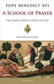 A School of Prayer: The Saints Show Us How to Pray