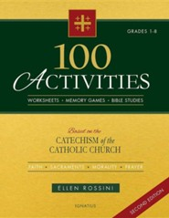 100 Activities Based on the Catechism of the Catholic Church: For Grades 1 to 8, Edition 0002