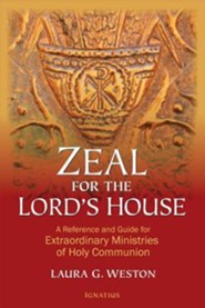 Zeal for the Lord's House: A Reference and Guide for Extraordinary Ministers of Holy Communion