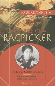 Smile of a Ragpicker: The Life of Satoko Kitahara - Convert and Servant of the Slums of Tokyo
