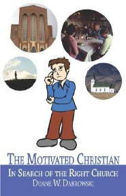 The Motivated Christian: In Search of the Right Church