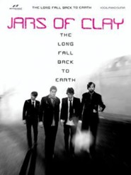 The Long Fall Back to Earth   -              By: Jars of Clay