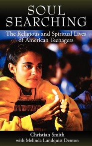 Soul Searching: The Religious and Spiritual Lives of American TeenagersUpdated Edition