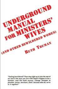 Underground Manual for Ministers' Wives  -     By: Ruth Truman