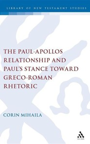 The Paul-Apollos Relationship and Paul's Stance Toward Greco-Roman Rhetoric