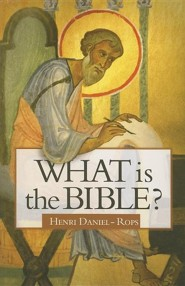 What Is the Bible?  -     By: Henri Daniel-Rops