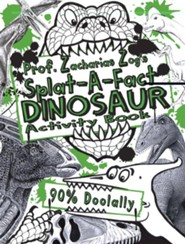 Prof. Zacharias Zog's Splat-A-Fact Dinosaur Activity Book